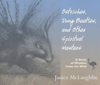 Ostriches, Dung Beetles and Other Spiritual Masters