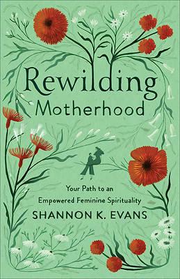 Picture of Rewilding Motherhood