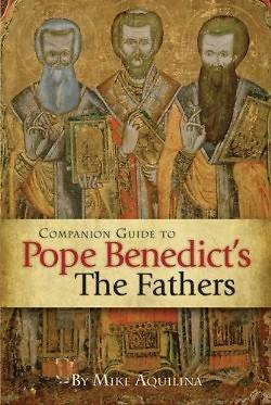 Companion Guide to Pope Benedicts the Fathers
