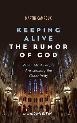 Picture of Keeping Alive the Rumor of God