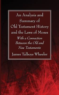 Picture of An Analysis and Summary of Old Testament History and the Laws of Moses