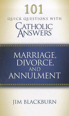 101 Quick Questions with Catholic Answers