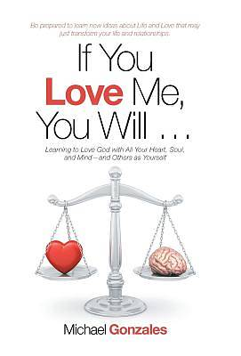 Picture of If You Love Me, You Will ...