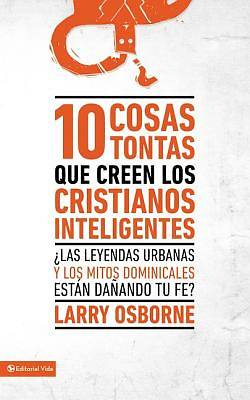Picture of 10 cosas tontas que creen los cristianos inteligentes - eBook [ePub]