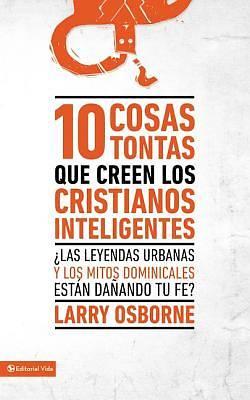 Picture of 10 cosas tontas que creen los cristianos inteligentes - eBook [ePub]