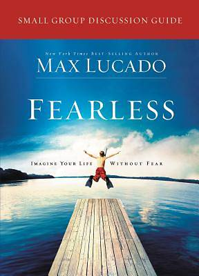 Fearless (relaunch) Small Group Discussion Guide