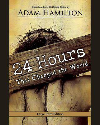 24 Hours That Changed the World [Large Print]