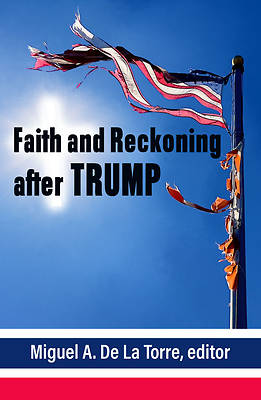 Picture of Faith and Reckoning After Trump