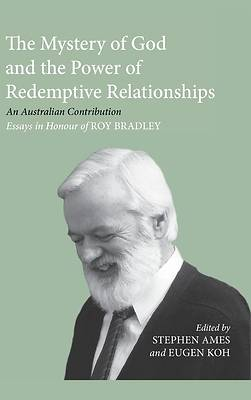 Picture of The Mystery of God and the Power of Redemptive Relationships