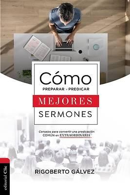 Picture of Cmo Preparar Y Predicar Mejores Sermones