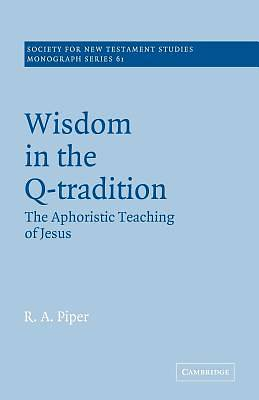 Wisdom in the Q-Tradition