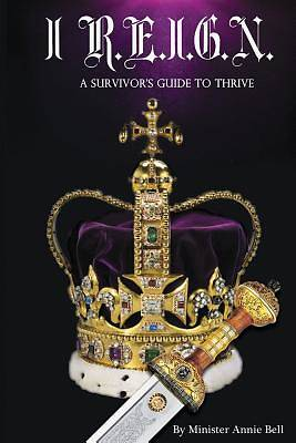 Picture of I R.E.I.G.N. a Survivor's Guide to Thrive