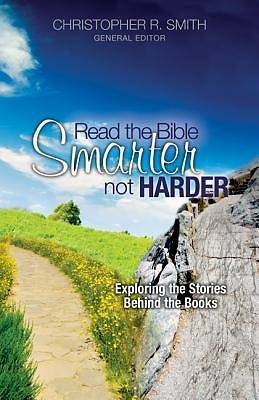Read the Bible Smarter, Not Harder