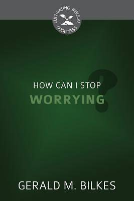 How Can I Stop Worrying?