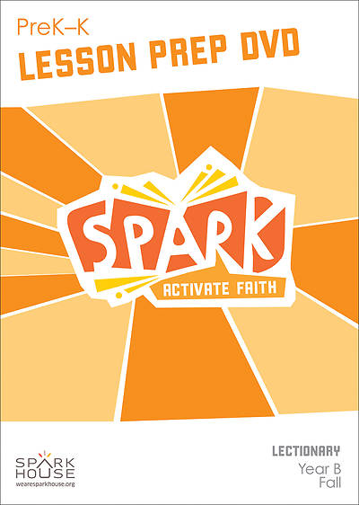 Spark Lectionary PreK-Kindergarten Preparation DVD Fall Year B