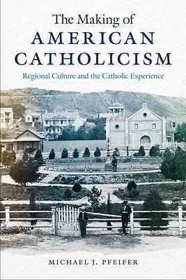 Picture of The Making of American Catholicism
