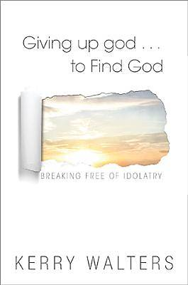 Giving Up God to Find God