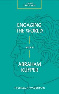 Picture of Engaging the World with Abraham Kuyper