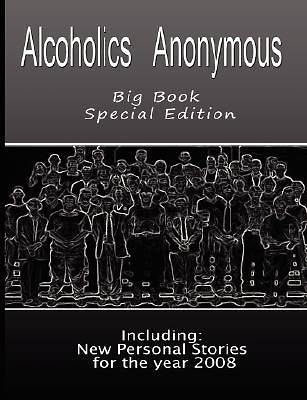 Alcoholics Anonymous - Big Book Special Edition - Including