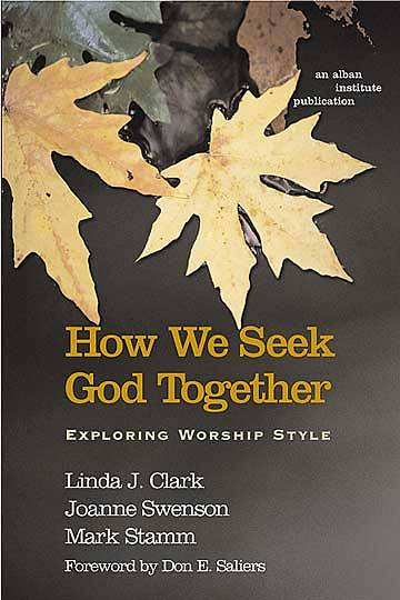 How We Seek God Together