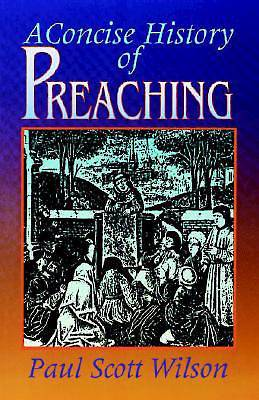Picture of A Concise History Of Preaching