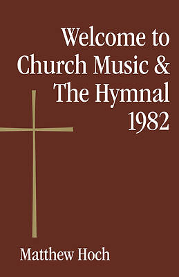 Welcome to Church Music & The Hymnal 1982