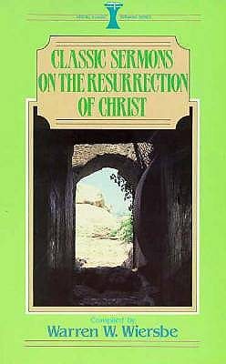 Classic Sermons on the Resurrection of Christ