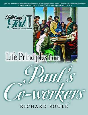 Life Principles from Pauls Co-Workers