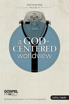 God-Centered Worldview Volume 6 Member Book