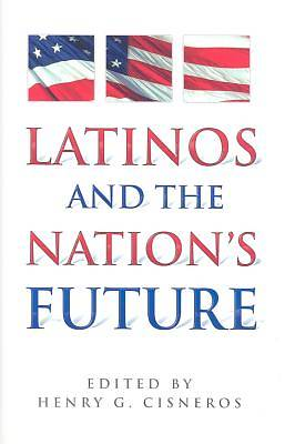 Latinos and the Nations Future