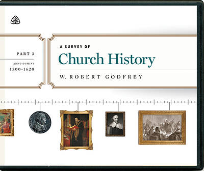 Picture of A Survey of Church History, Part 3 A.D. 1500-1620