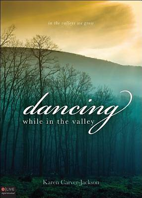 Dancing While in the Valley