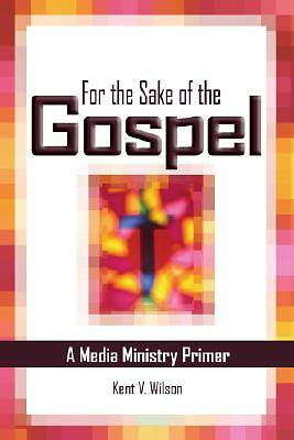 For the Sake of the Gospel