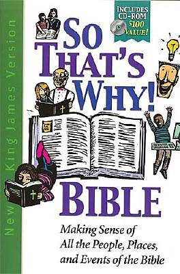 So Thats Why Bible with CD-ROM New King James Version