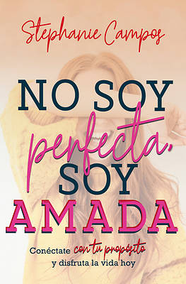 Picture of No Soy Perfecta, Soy Amada