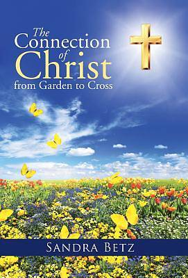 Picture of The Connection of Christ from Garden to Cross
