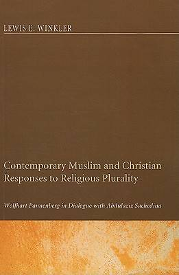 Contemporary Muslim and Christian Responses to Religious Plurality