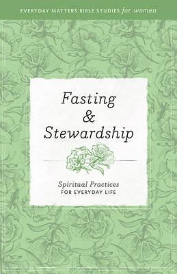 Fasting and Stewardship