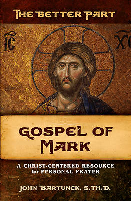Picture of The Better Part, Gospel of Mark