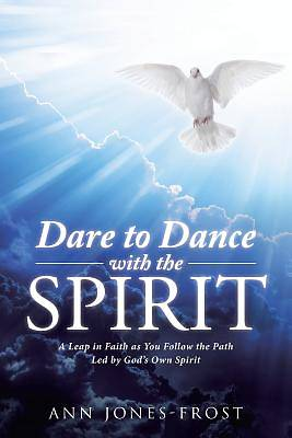 Dare to Dance with the Spirit