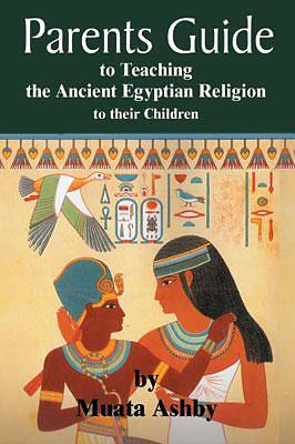 Parents Guide to the Assarian Resurrection Myth of Ancient Egypt and How to teach their Children [Adobe Ebook]