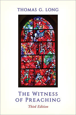 Picture of The Witness of Preaching, Third Edition