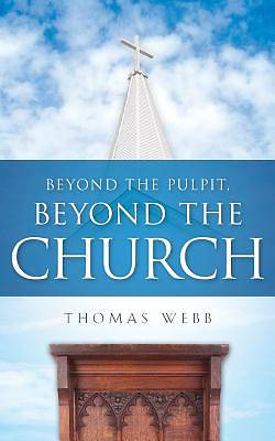 Picture of Beyond the Pulpit, Beyond the Church