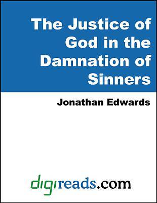 The Justice of God in the Damnation of Sinners [Adobe Ebook]