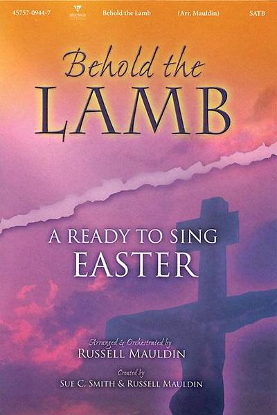 Behold the Lamb; A Ready to Sing Easter