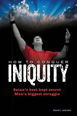 How to Conquer Iniquity