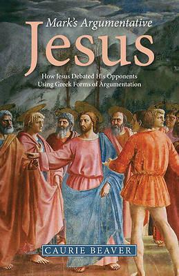Picture of Mark's Argumentative Jesus