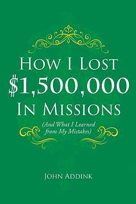 Picture of How I Lost $1,500,000 in Missions