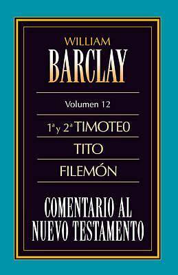 Comentario Barclay: Timoteo, Tito, y Filemon