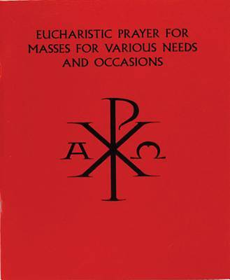 Eucharistic Prayer for Masses - Various Needs